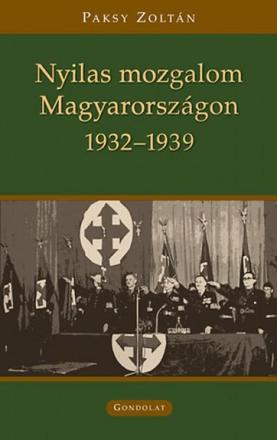 Paksy Zoltán - Nyilas mozgalom Magyarországon 1932-1939