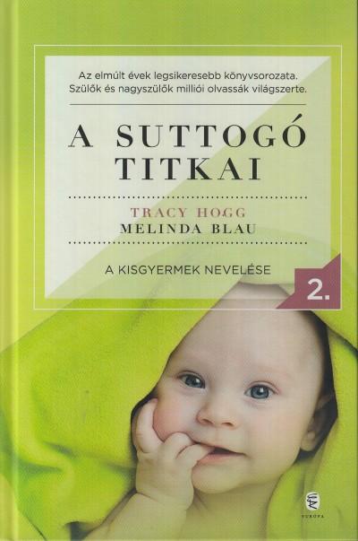 Melinda Blau - Tracy Hogg - A suttogó titkai 2.