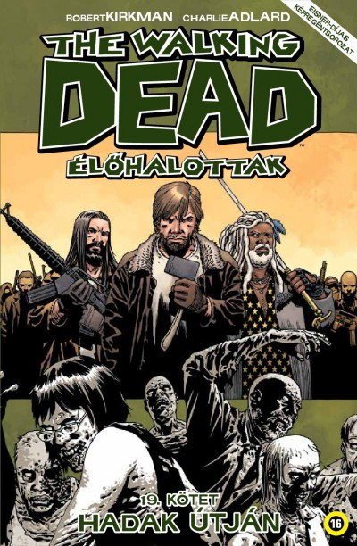 Robert Kirkman - The Walking Dead - Élőhalottak 19.