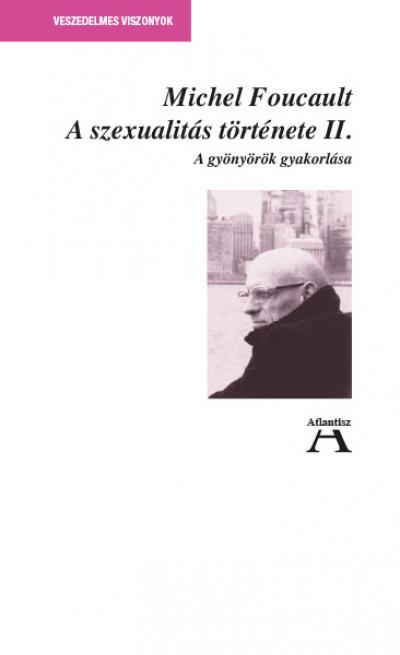 Michel Foucault - A szexualitás történet II.
