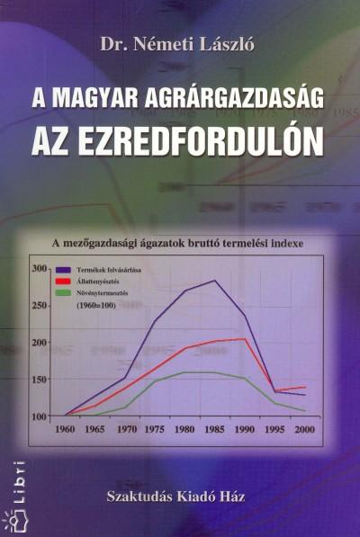 Dr. Németh László - A magyar agrárgazdaság az ezredfordulón