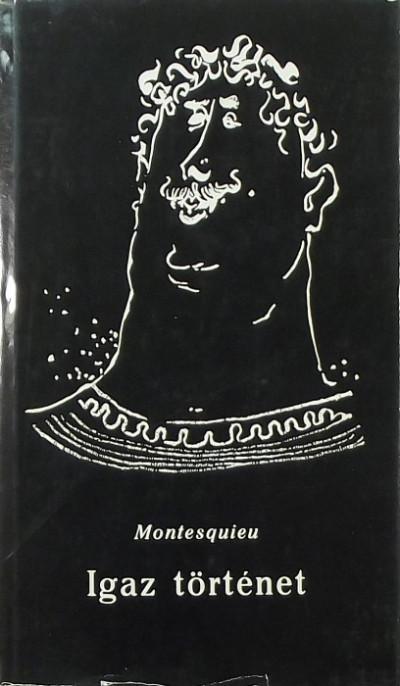Charles-Louis De Secondat Montesquieu - Igaz történet