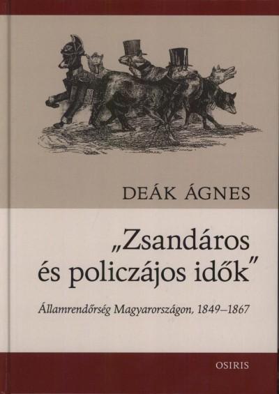 """Deák Ágnes - """"Zsandáros és policzájos idők"""""""