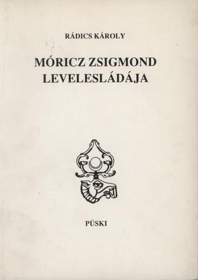 Rádics Károly - Móricz Zsigmond levelesládája