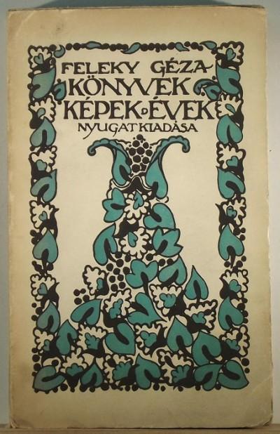 Feleky Géza - Könyvek, képek, évek