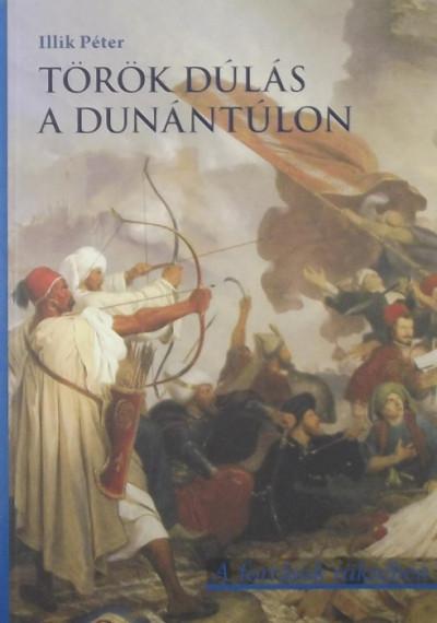 Illik Péter - Török dúlás a Dunántúlon