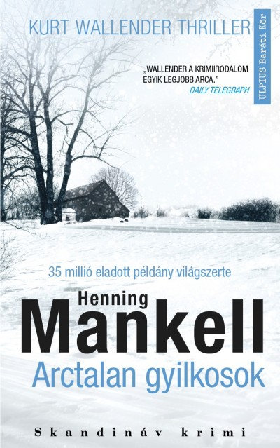 Henning Mankell - Arctalan gyilkosok