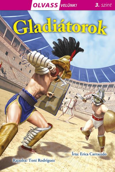 Erica Carracedo - Olvass velünk! (3) - Gladiátorok
