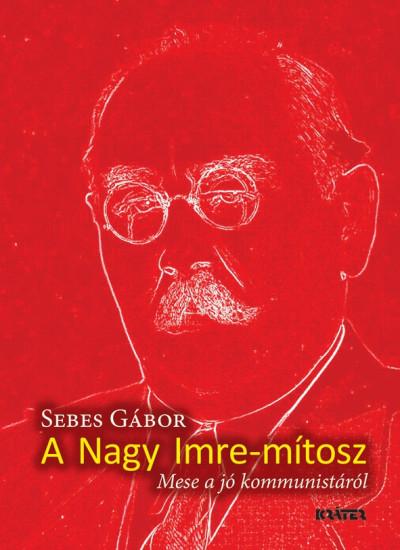 Sebes Gábor - Nagy Imre-mítosz
