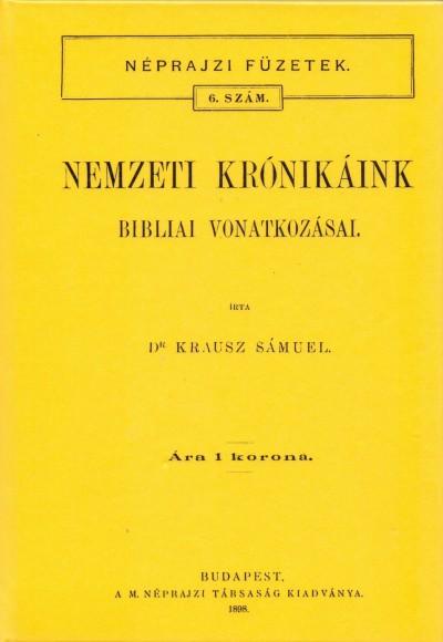 Krausz Sámuel - Nemzeti krónikáink bibliai vonatkozásai - Néprajzi füzetek 6. szám