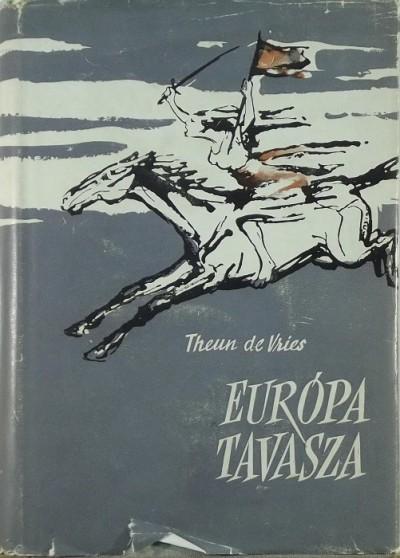 Theun De Vries - Európa tavasza