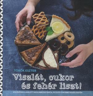 T�r�k Eszter - Viszl�t, cukor �s feh�r liszt!