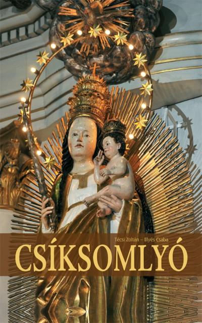 Illyés Csaba - Técsi Zoltán - Csíksomlyó