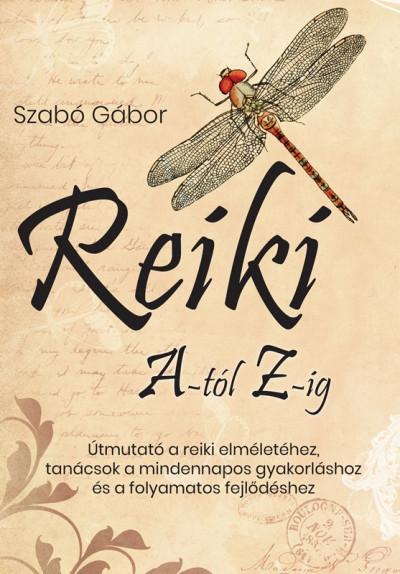 Szabó Gábor - Reiki A-tól Z-ig