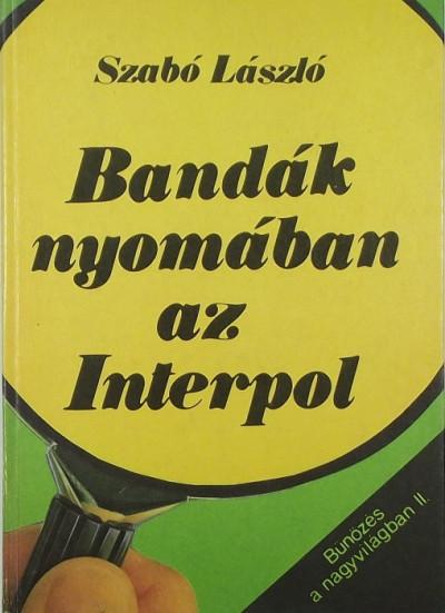 Szabó László - Bandák nyomában az Interpol