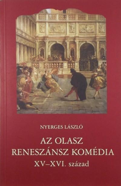 Dr. Nyerges László - Az olasz reneszánsz komédia