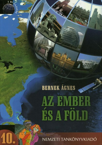 Dr. Bernek Ágnes - A mi világunk - Az ember és a Föld 10.