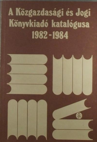 - A Közgazdasági és Jogi Könyvkiadó katalógusa 1982-1984