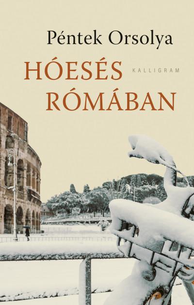 Péntek Orsolya - Hóesés Rómában