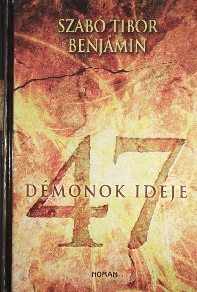 Szabó Tibor Bemjámin - 47 - Démonok ideje