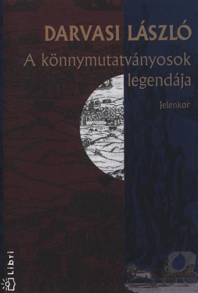 Darvasi László - A könnymutatványosok legendája