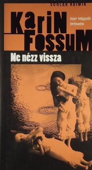 Karin Fossum - Ne n�zz vissza