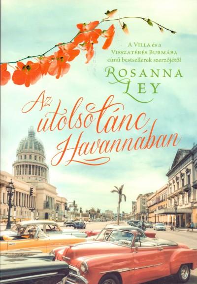 Rosanna Ley - Az utolsó tánc Havannában