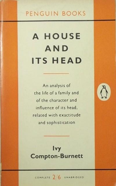 Ivy Compton-Burnett - A House and its Head