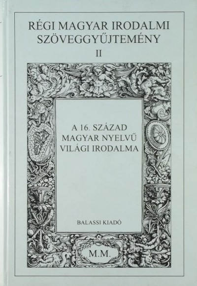 Jankovics József  (Szerk.) - Kőszeghy Péter  (Szerk.) - Régi magyar irodalmi szöveggyűjtemény II.