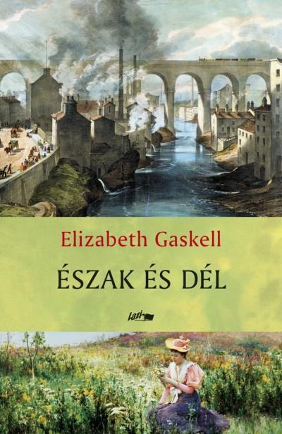 Elizabeth Gaskell - Észak és Dél
