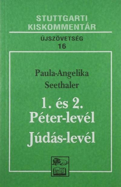 Paula-Angelika Seethaler - 1. és 2. Péter-levél - Júdás-levél