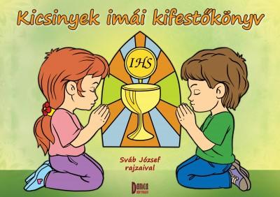 Teklits Tamás  (Szerk.) - Kicsinyek imái kifestőkönyv