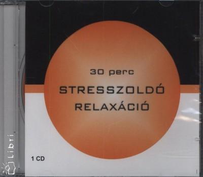 Nagy Gabriella - 30 perc stresszoldó relaxáció