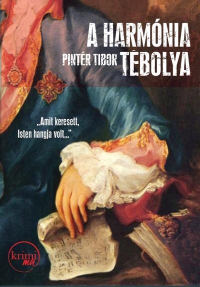 Pintér Tibor - A harmónia tébolya