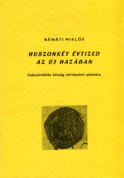 Bánáti Miklós - Huszonkét évtized az új hazában