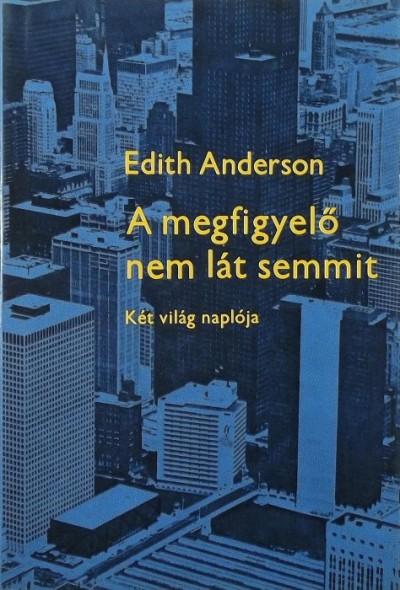 Edith Anderson - A megfigyelő nem lát semmit