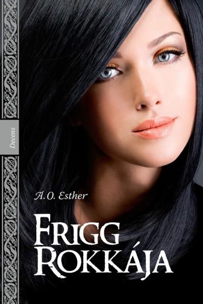 A. O. Esther - Frigg rokkája