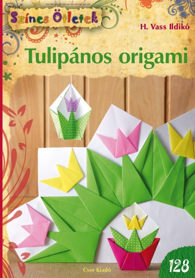 H. Vass Ildikó - Tulipános origami