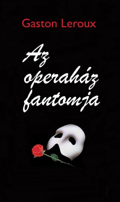 Gaston Leroux - Az operaház fantomja