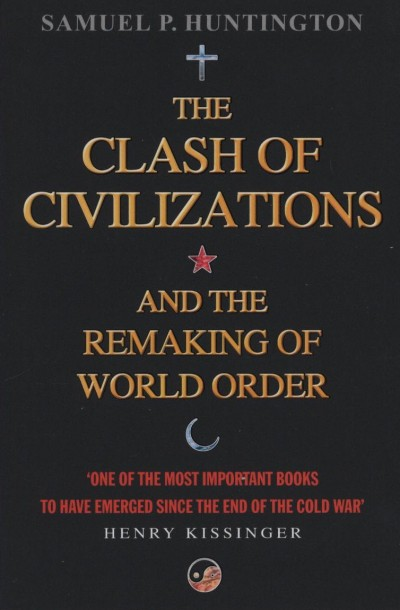 Samuel P. Huntington - The Clash of Civilization