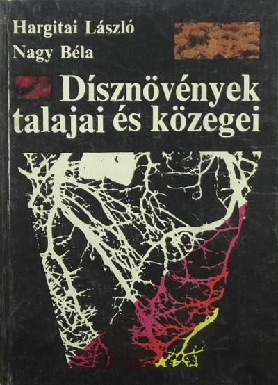 Hargitai László - Nagy Béla - Dísznövények talajai és közegei