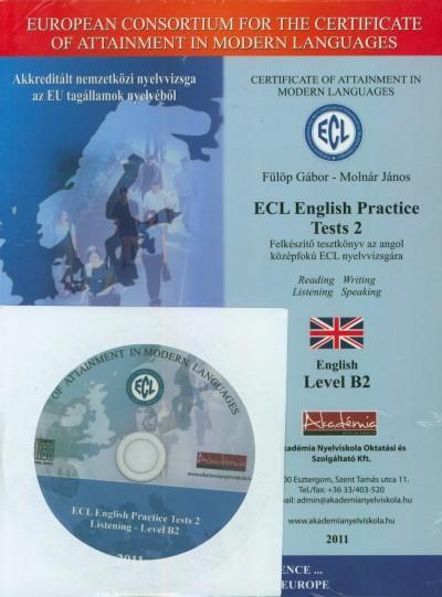 Fülöp Gábor  (Szerk.) - Molnár János  (Szerk.) - ECL English Practice Tests 2 - Felkészítő tesztkönyv az angol középfokú ECL nyelvvizsgára