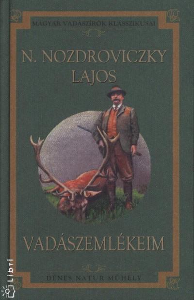 N. Nozdroviczky Lajos - Vadászemlékeim