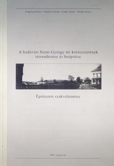 Cságoly Ferenc - Dr. Ferencz István - Lázár Antal - Török Ferenc - A budavári Szent György tér környezetének térrendezése és beépítése