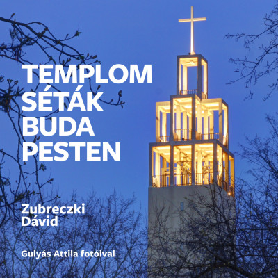 Zubreczki Dávid - Templomséták Budapesten