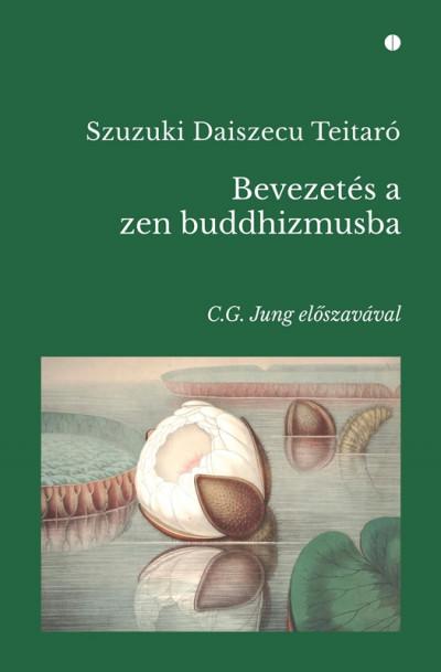 Daisetz Teitaro Suzuki - Bevezetés a zen buddhizmusba