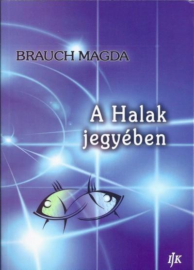Brauch Magda - A Halak jegyében