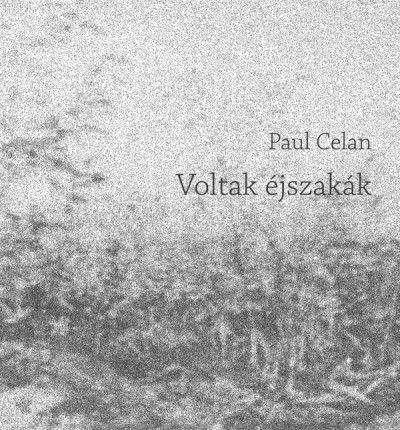Paul Celan - Voltak éjszakák