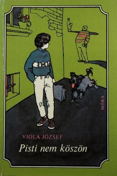 Viola József - Pisti nem köszön