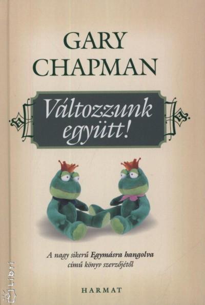 Gary Chapman - Változzunk együtt!
